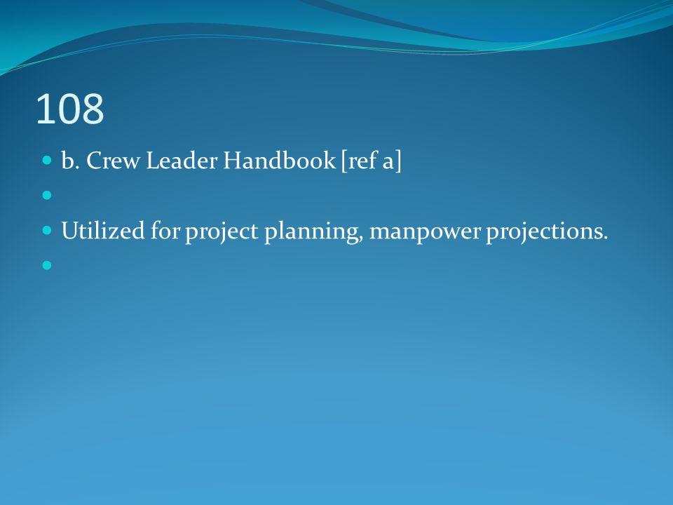 108 b. Crew Leader Handbook [ref a]